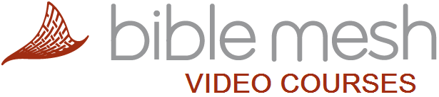 BibleMesh Video Courses