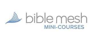 BibleMesh Mini-Courses