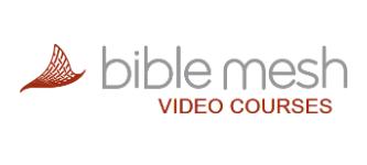 BibleMesh Video Courses
